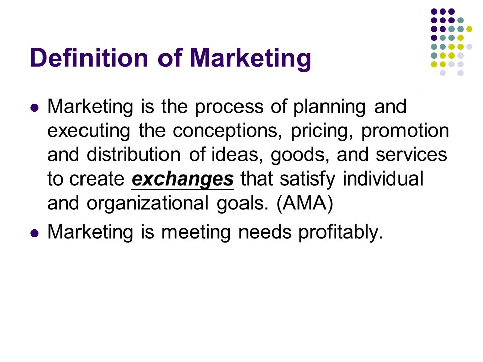 Marketing: Managing Profitable Customer Relationships ... Marketing Definition