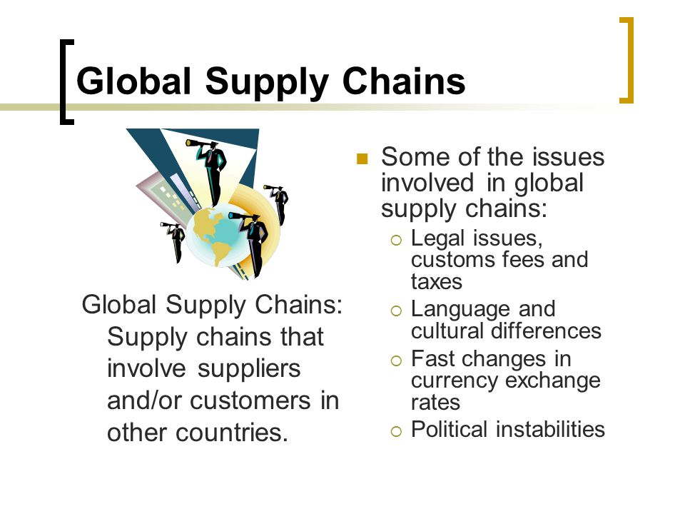 challenges in a global supply chain These include quality and safety challenges supply shortages legal,   companies with global supply chains face an addition potential for risk,.