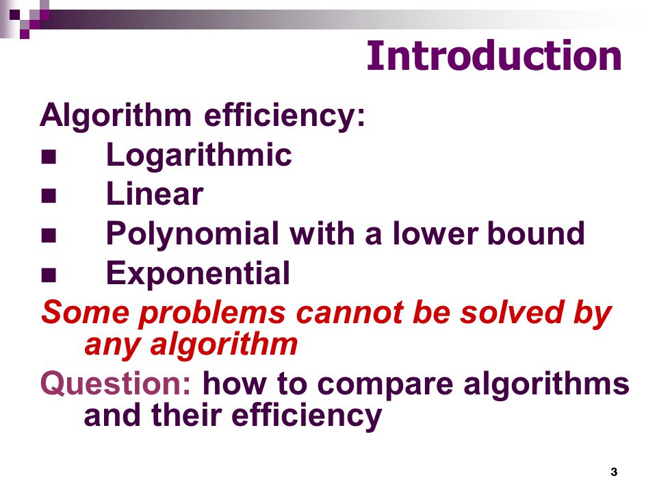 Introduction Algorithm efficiency: Logarithmic Linear