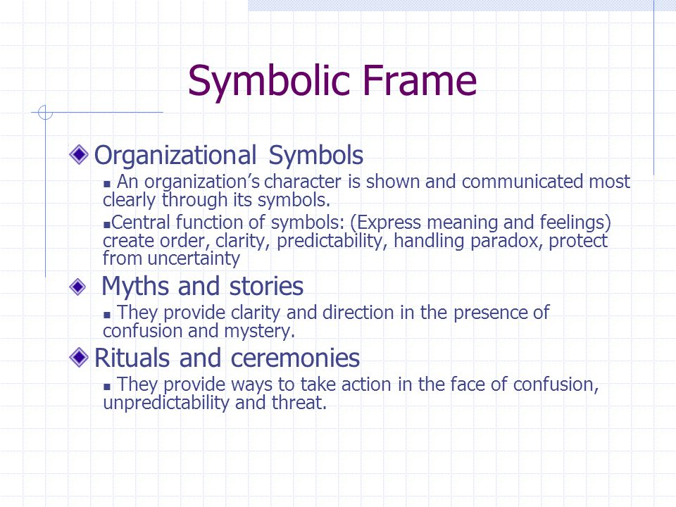 symbolic frame 1 symbolic frame notes what is a symbol is something that stands for or suggests something else it conveys socially constructed meaning beyond its intrinsic or obvious functional use.