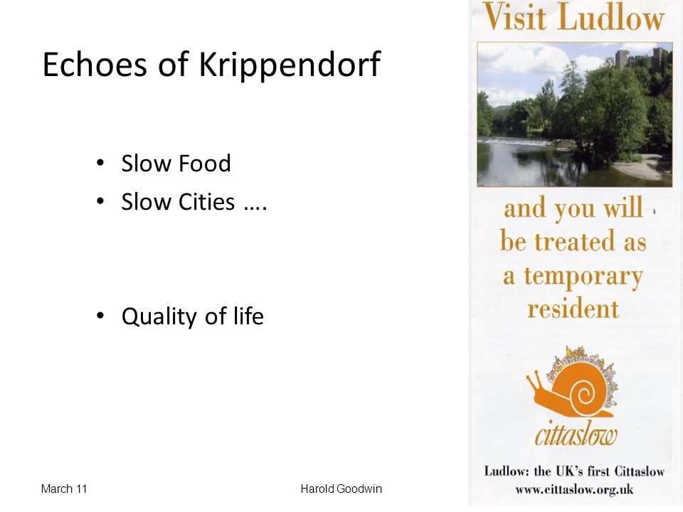 Echoes of Krippendorf Slow Food Slow Cities …. Quality of life