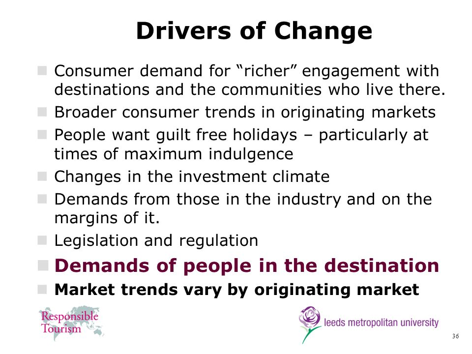 Drivers of Change Demands of people in the destination
