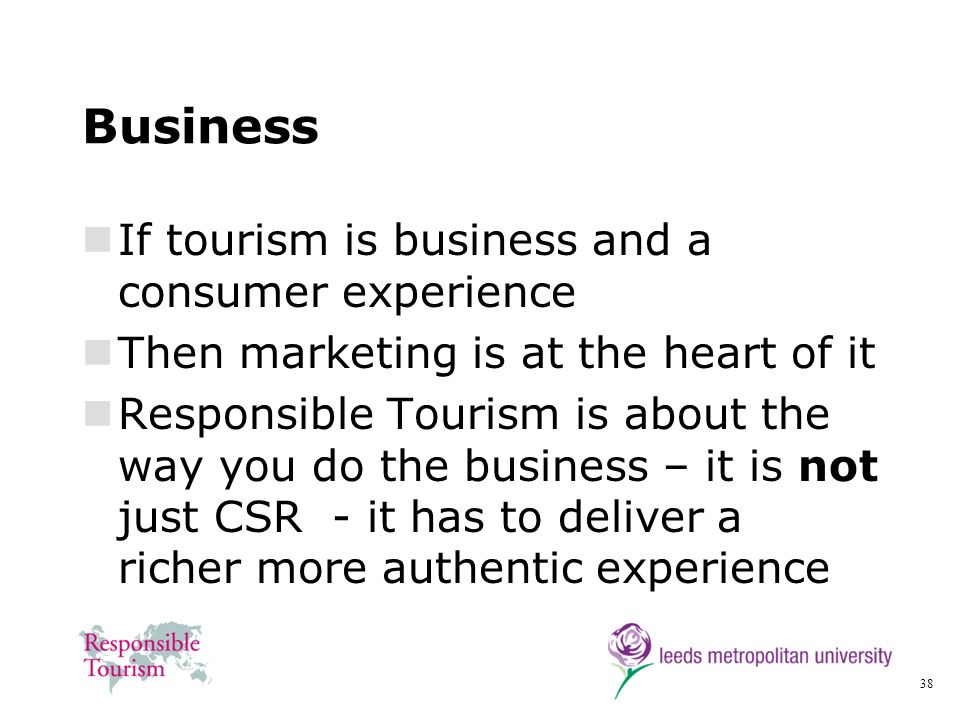 Business If tourism is business and a consumer experience