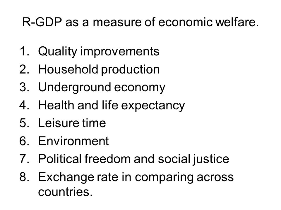 R-GDP as a measure of economic welfare.