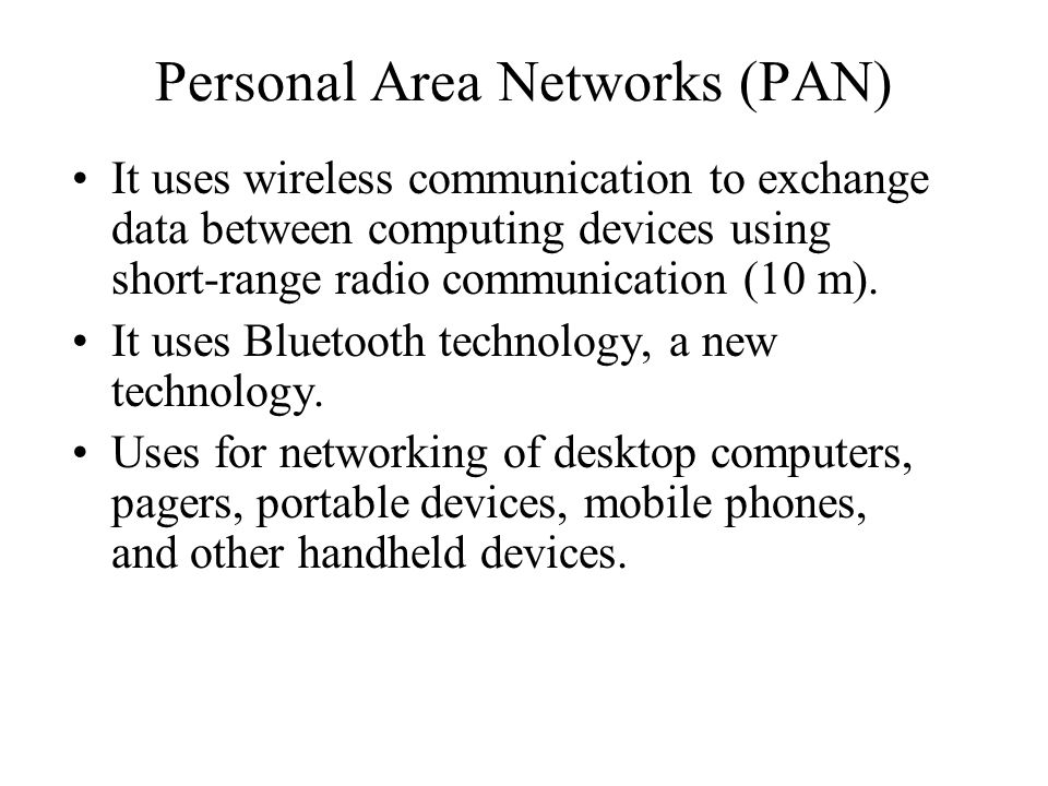 Personal Area Networks (PAN)