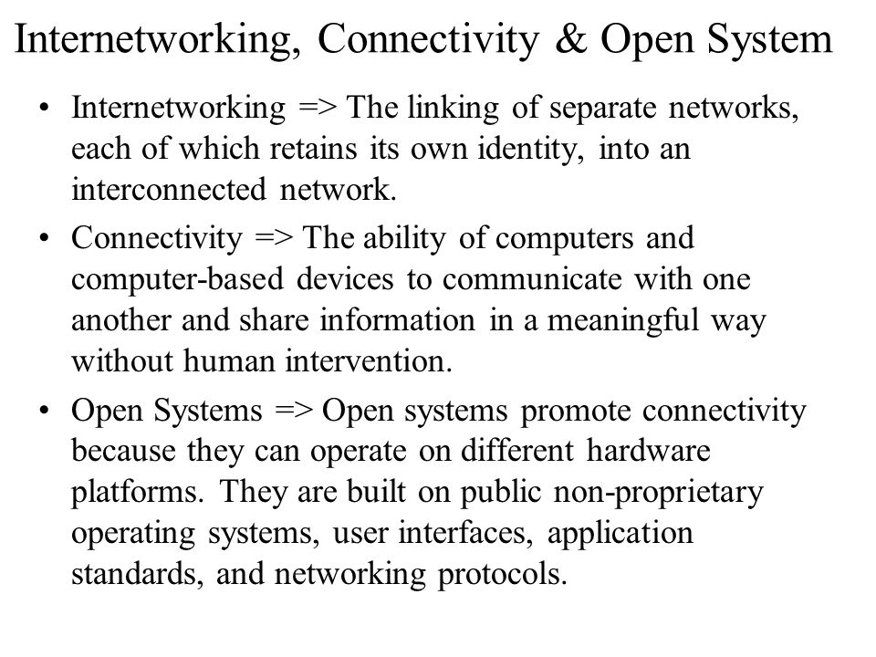 Internetworking, Connectivity & Open System
