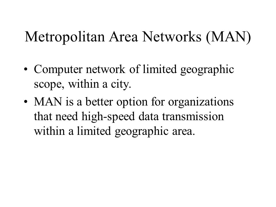 Metropolitan Area Networks (MAN)
