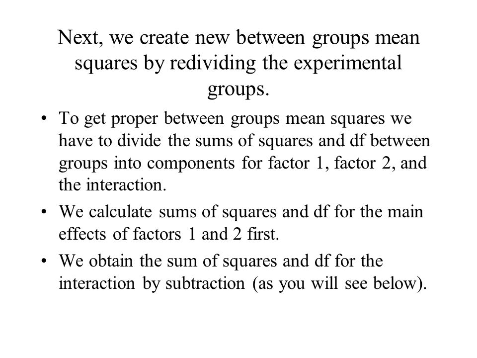 Next, we create new between groups mean squares by redividing the experimental groups.