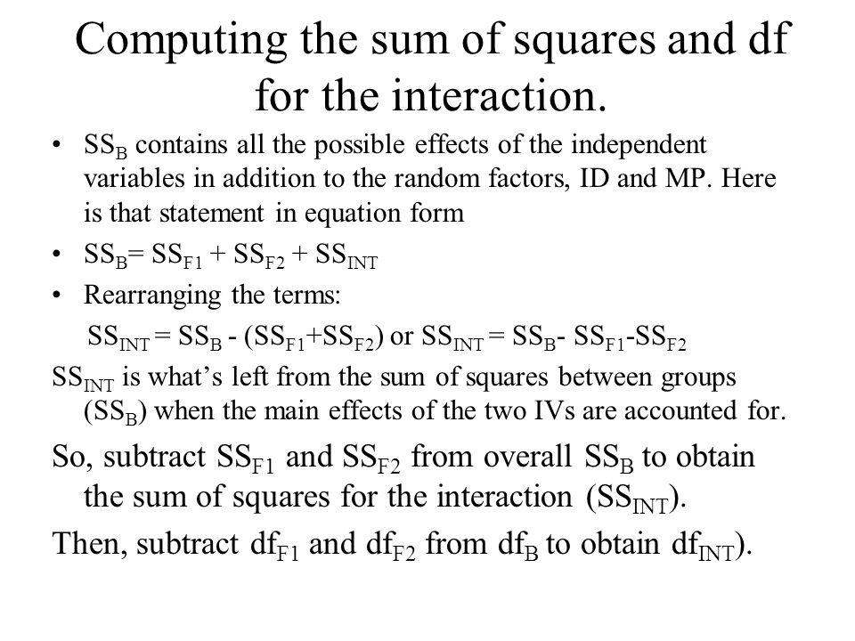 Computing the sum of squares and df for the interaction.