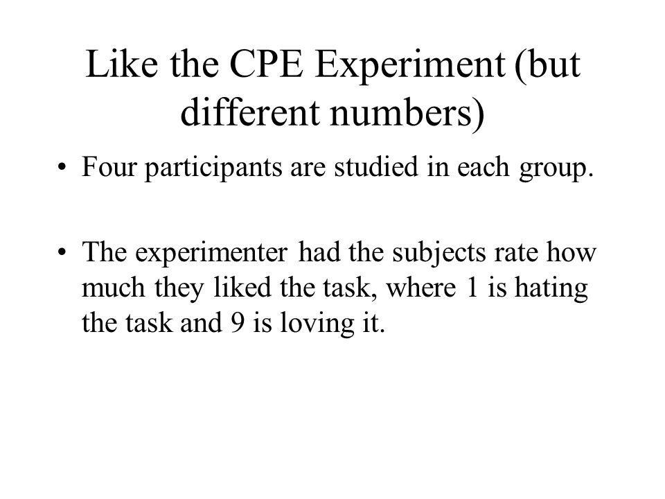 Like the CPE Experiment (but different numbers)