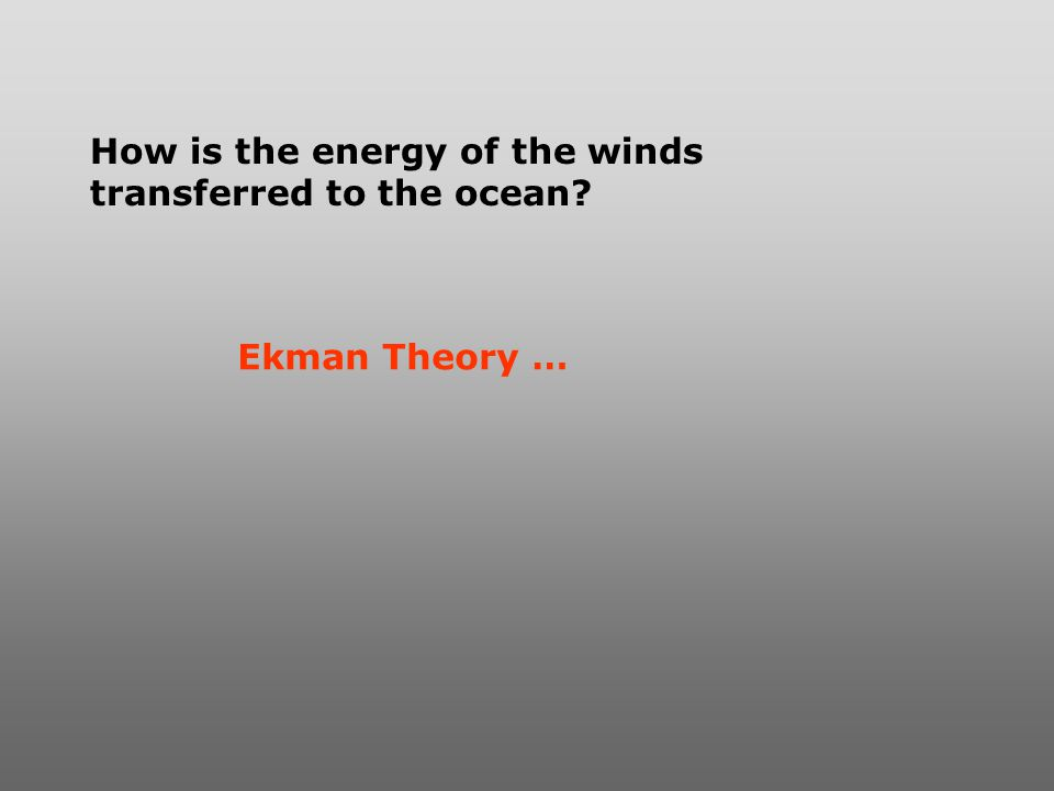 How is the energy of the winds transferred to the ocean