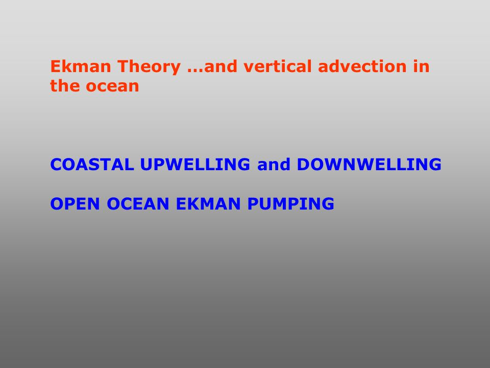 Ekman Theory …and vertical advection in the ocean