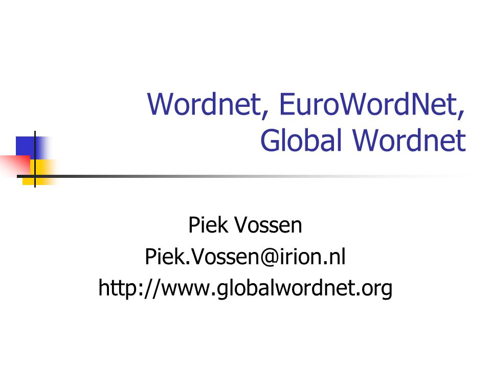 Wordnet, EuroWordNet, Global Wordnet