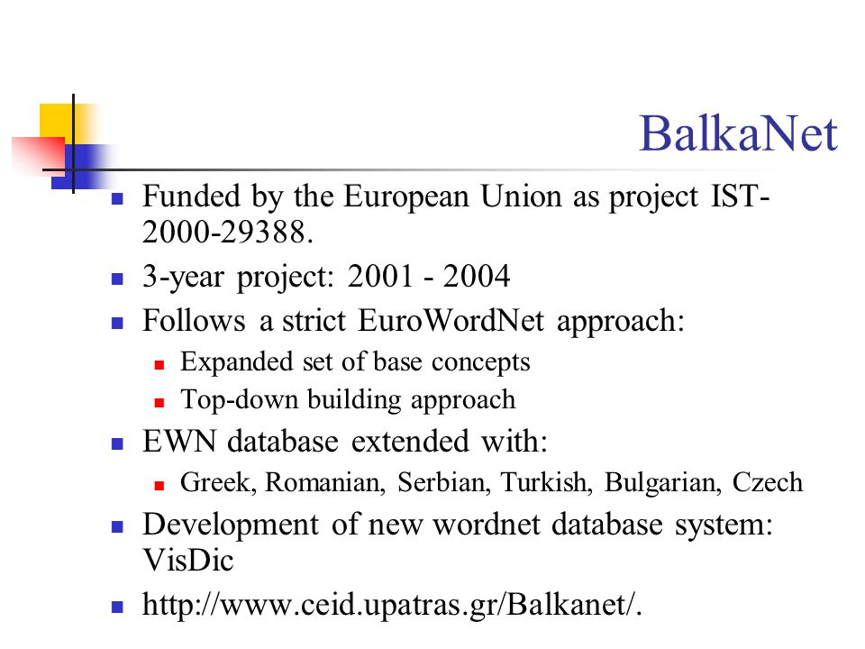 BalkaNet Funded by the European Union as project IST-2000-29388.