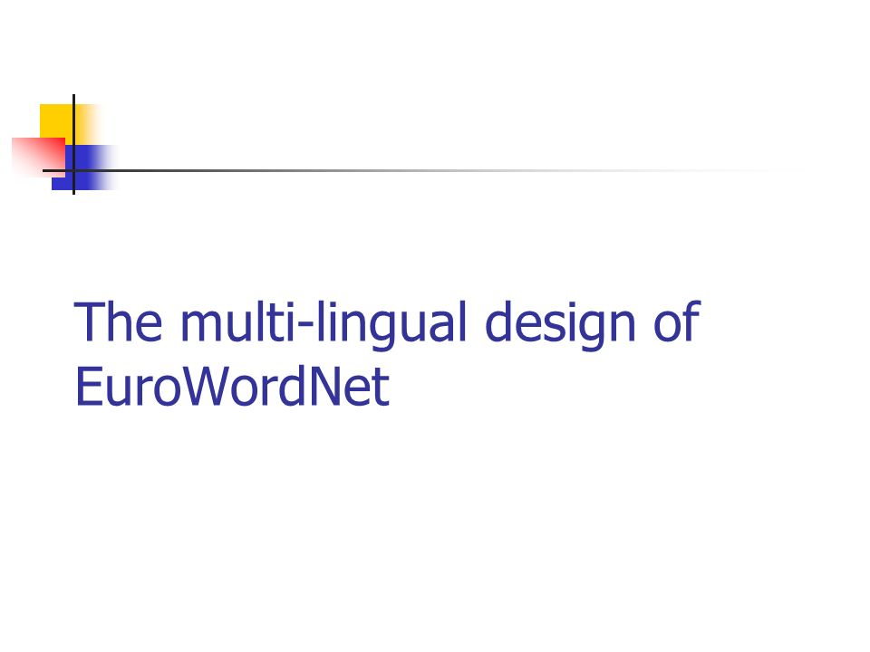 The multi-lingual design of EuroWordNet