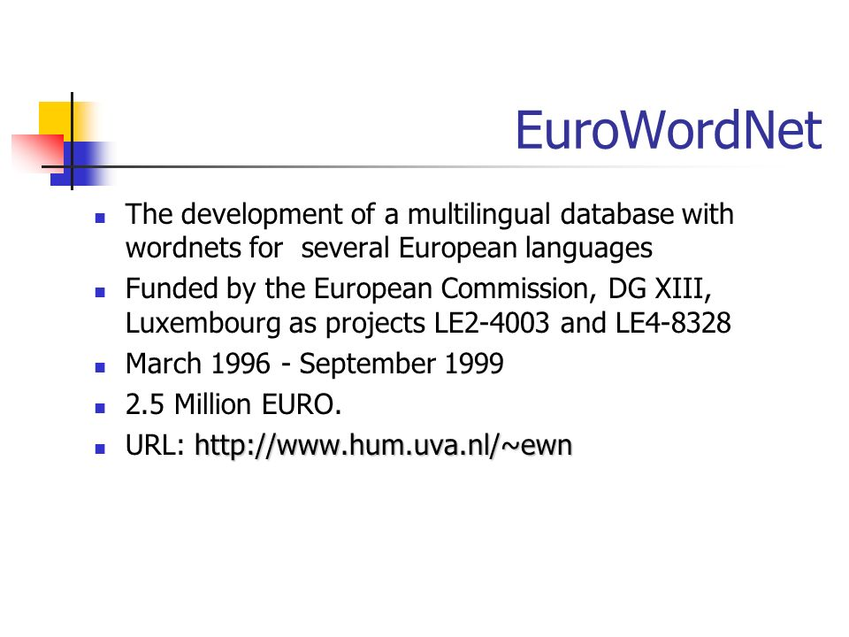 EuroWordNetThe development of a multilingual database with wordnets for several European languages.