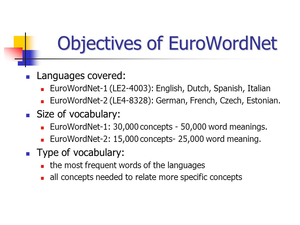 Objectives of EuroWordNet