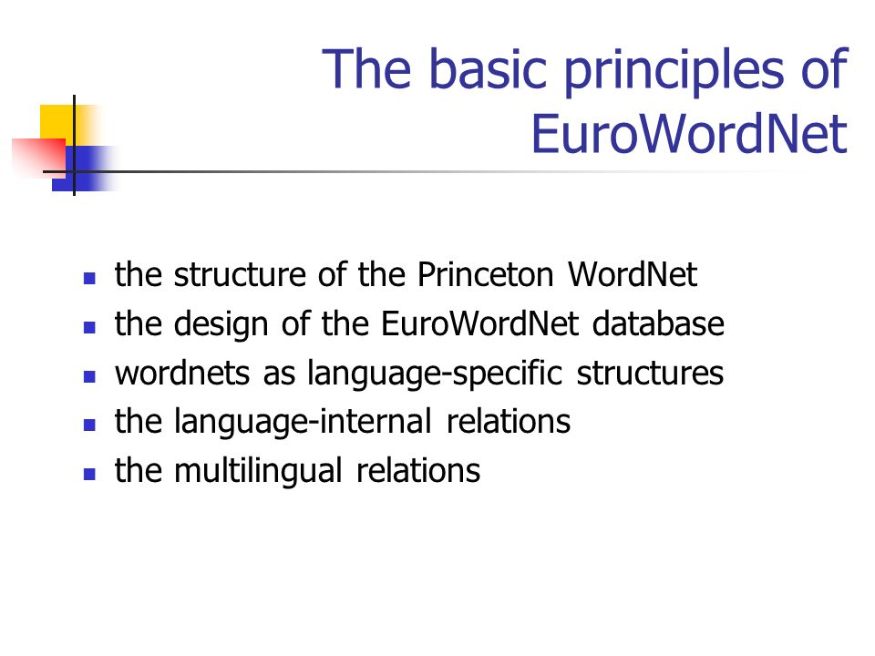 The basic principles of EuroWordNet