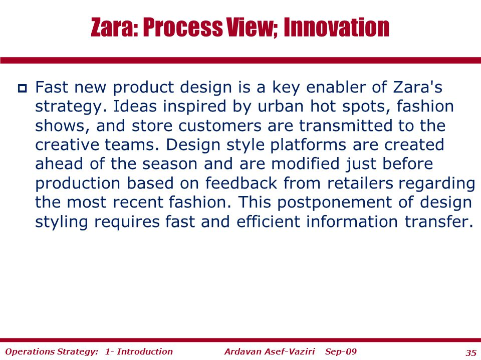 zara postponement strategy Segmentation is not just a network strategy, or an inventory strategy, or a fulfillment or manufacturing strategy rather, it is an end-to-end strategy for the supply chain that has implications for many areas, from the customer through to the supplier.