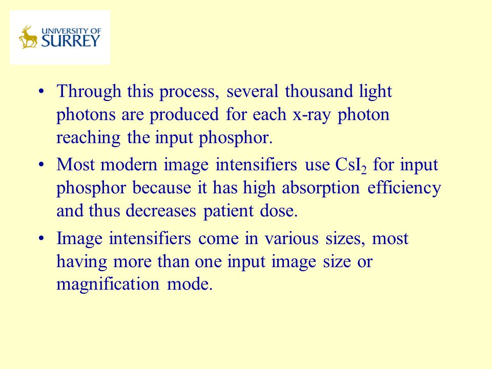 PH3-MI April 17, 2017. Through this process, several thousand light photons are produced for each x-ray photon reaching the input phosphor.
