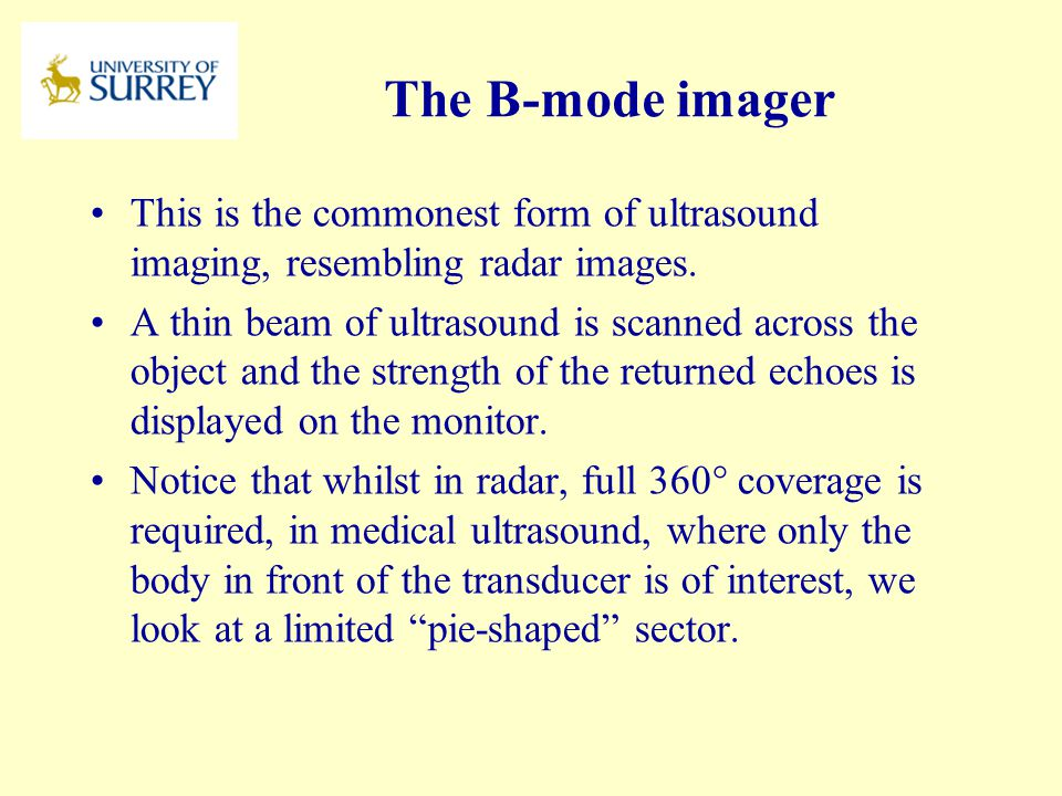 PH3-MI April 17, 2017. The B-mode imager. This is the commonest form of ultrasound imaging, resembling radar images.