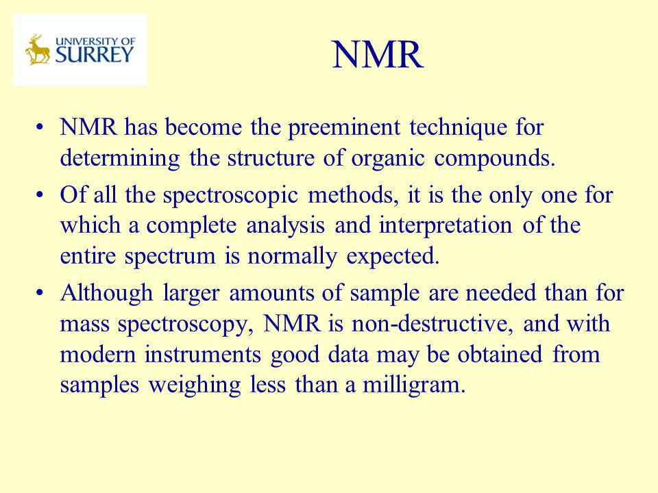 PH3-MI April 17, 2017. NMR. NMR has become the preeminent technique for determining the structure of organic compounds.