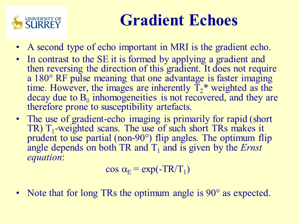 PH3-MI April 17, 2017. Gradient Echoes. A second type of echo important in MRI is the gradient echo.