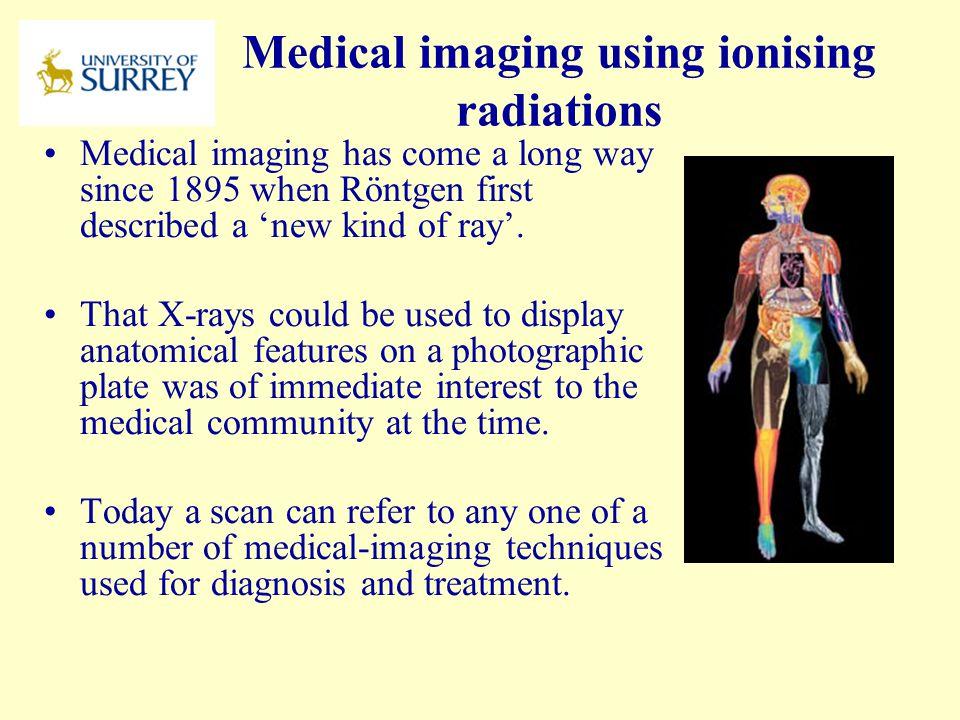 Ph3 mi medical imaging ppt download 2 medical imaging using ionising radiations sciox Choice Image