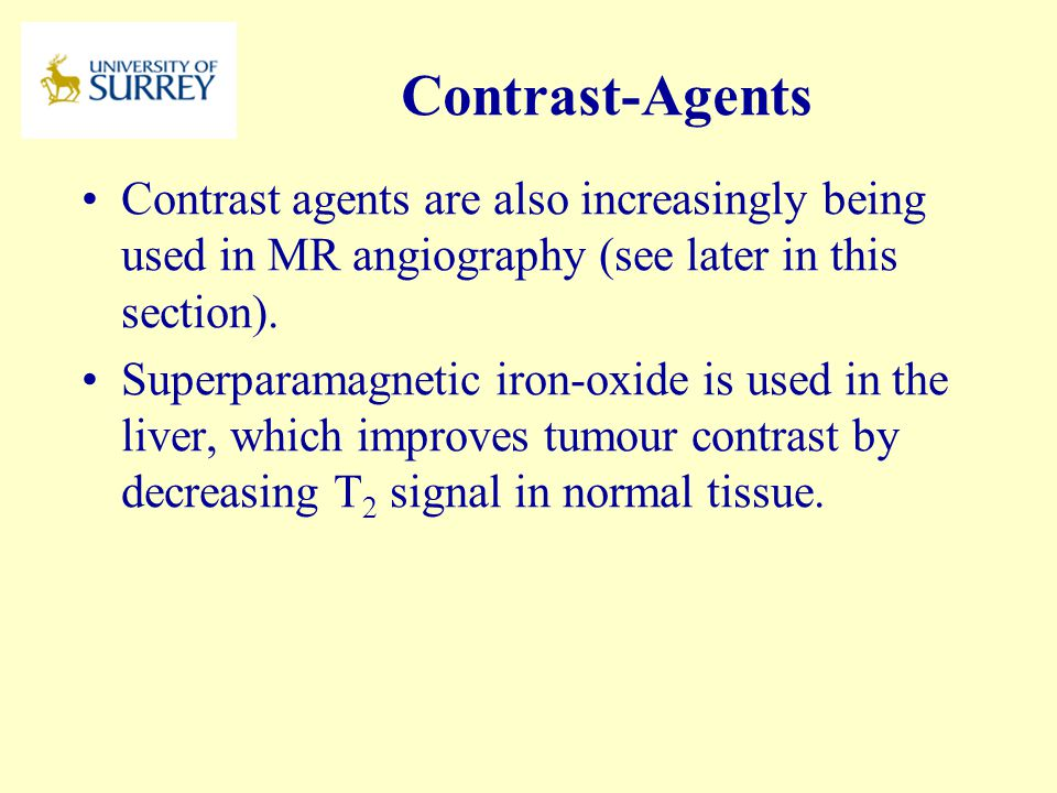 PH3-MI April 17, 2017. Contrast-Agents. Contrast agents are also increasingly being used in MR angiography (see later in this section).