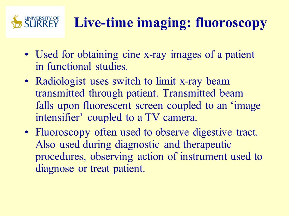 Live-time imaging: fluoroscopy
