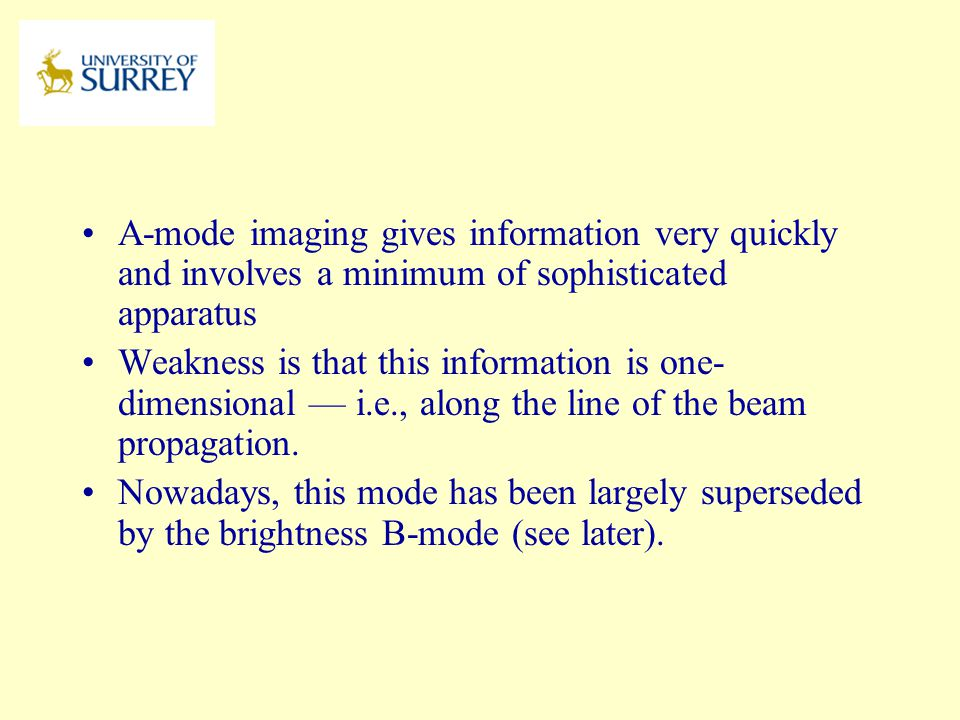 PH3-MI April 17, 2017. A-mode imaging gives information very quickly and involves a minimum of sophisticated apparatus.