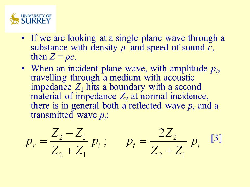 PH3-MI April 17, 2017. If we are looking at a single plane wave through a substance with density ρ and speed of sound c, then Z = ρc.