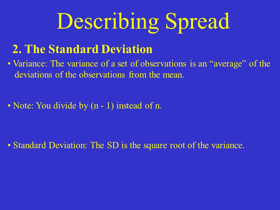 Describing Spread 2. The Standard Deviation