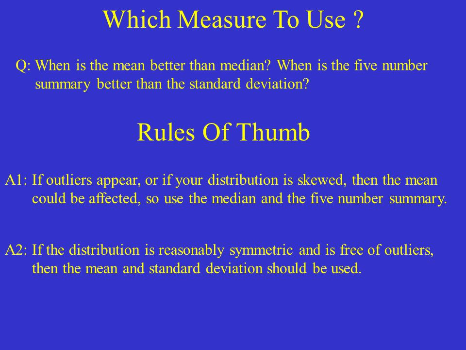 Which Measure To Use Rules Of Thumb