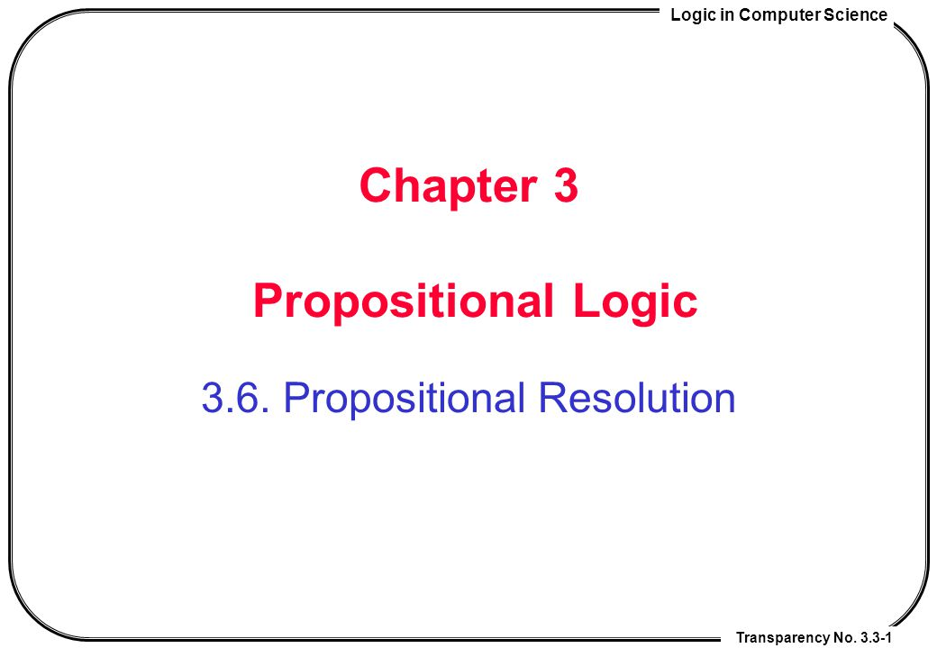 Chapter 3 Propositional Logic