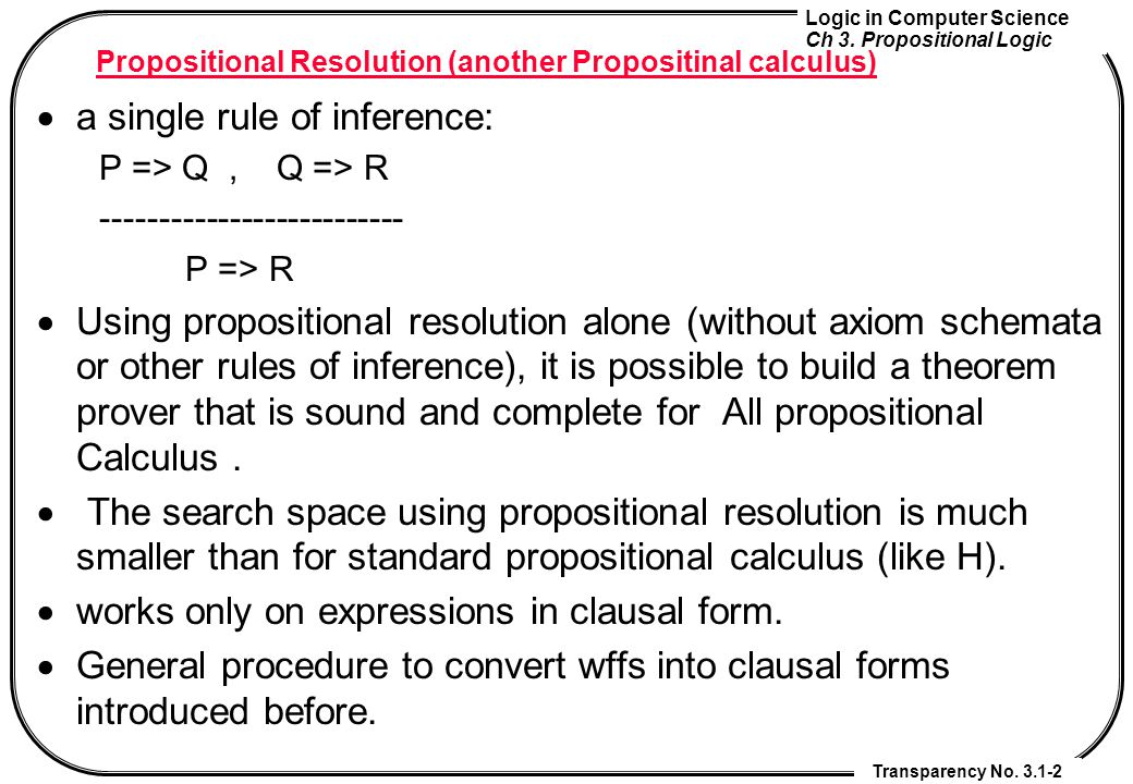 Propositional Resolution (another Propositinal calculus)