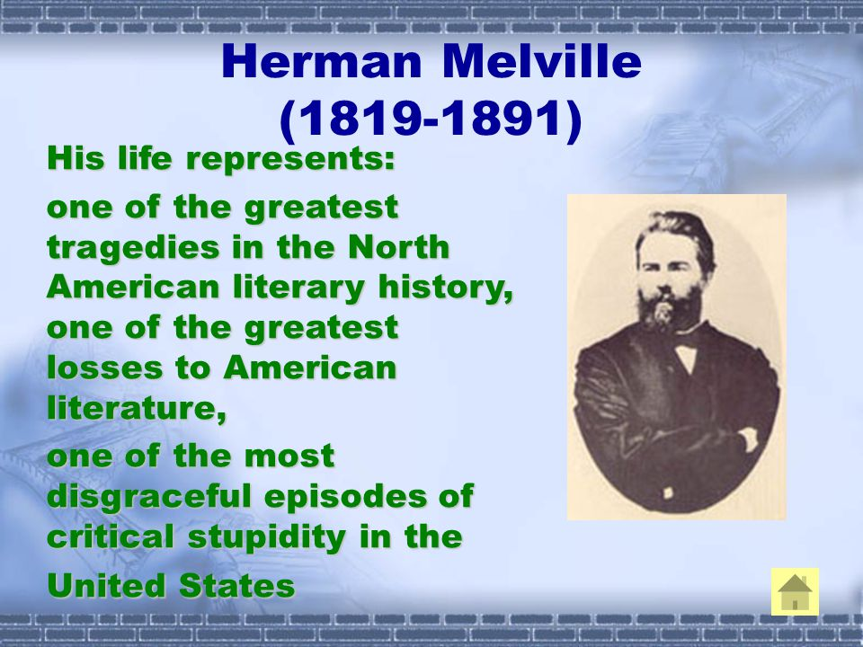life and career of herman melville Barlteby the scrivner: biography: herman melville, free study guides and book notes including comprehensive chapter analysis, complete summary analysis, author biography information, character profiles, theme analysis, metaphor analysis, and top ten quotes on classic literature.