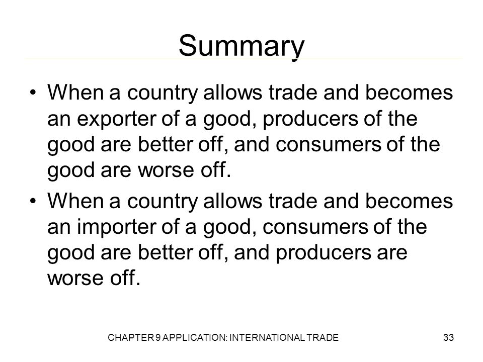 international trade summary This chapter has reviewed a number of theories that explain why it is beneficial for a country to engage in international trade and has explained the pattern of international trade that we observe in the world economy.
