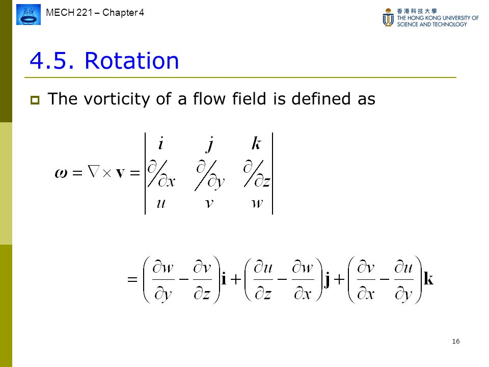 4.5. Rotation The vorticity of a flow field is defined as