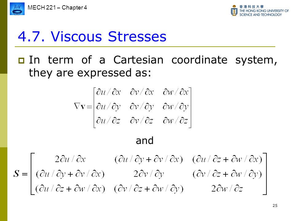 4.7. Viscous Stresses In term of a Cartesian coordinate system, they are expressed as: and