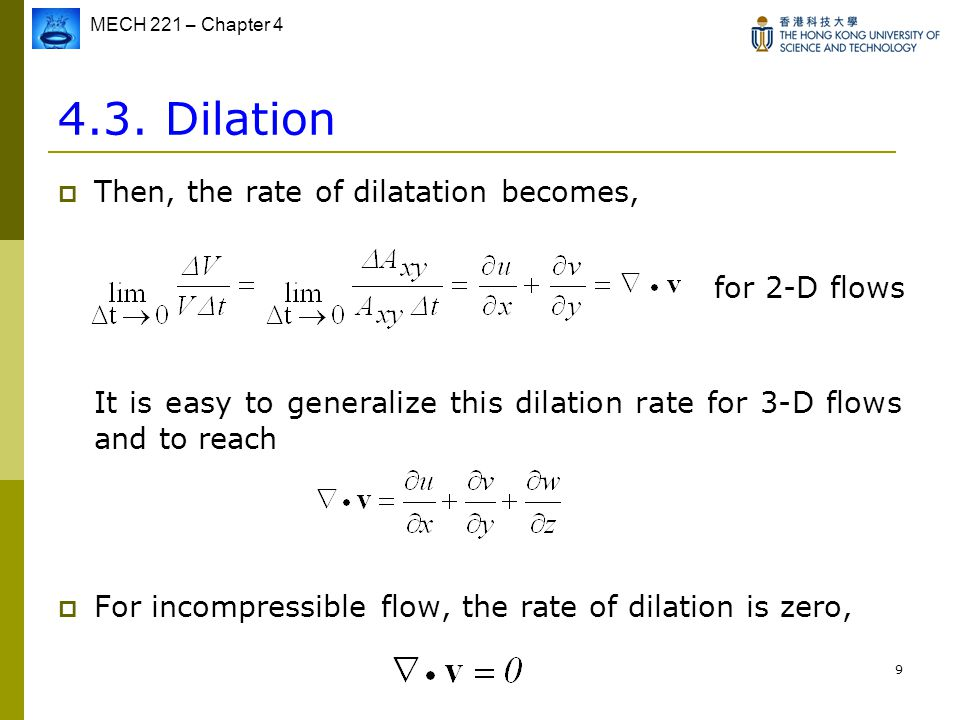 4.3. Dilation Then, the rate of dilatation becomes, for 2-D flows