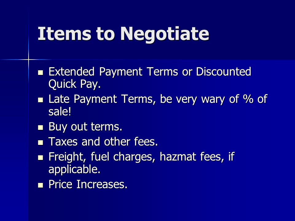 Items to Negotiate Extended Payment Terms or Discounted Quick Pay.
