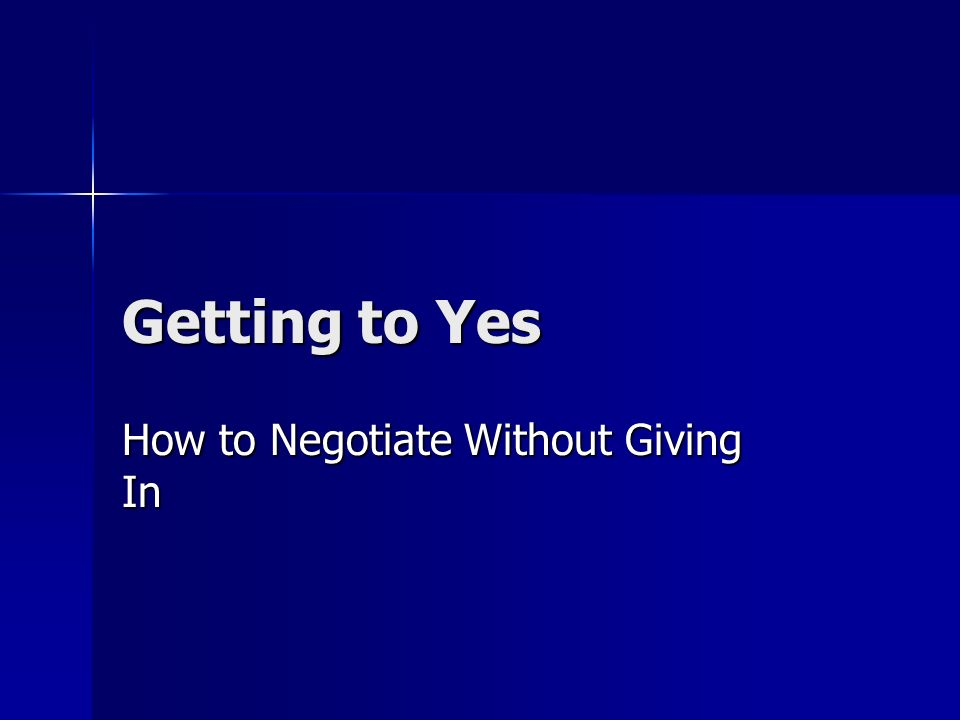 How to Negotiate Without Giving In