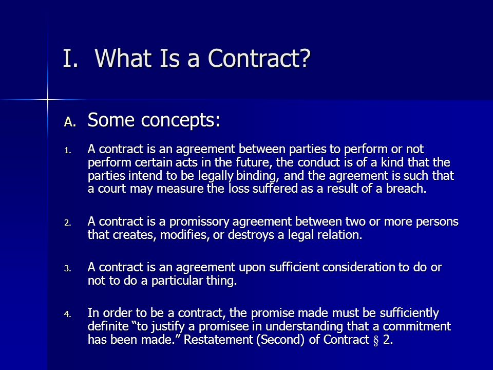 I. What Is a Contract Some concepts: