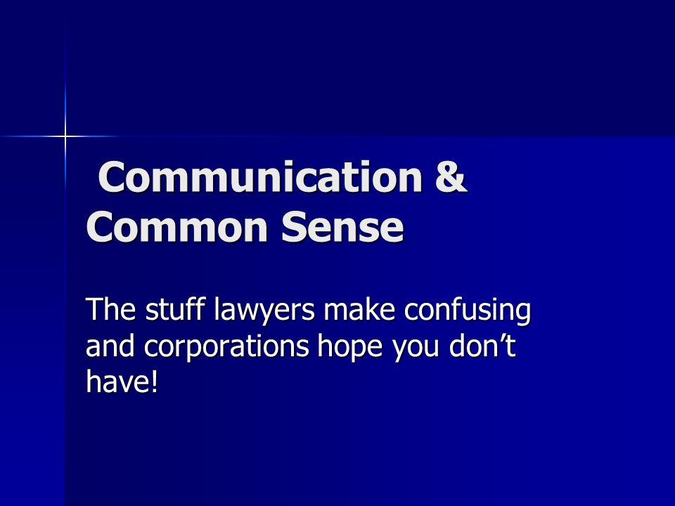 Communication & Common Sense