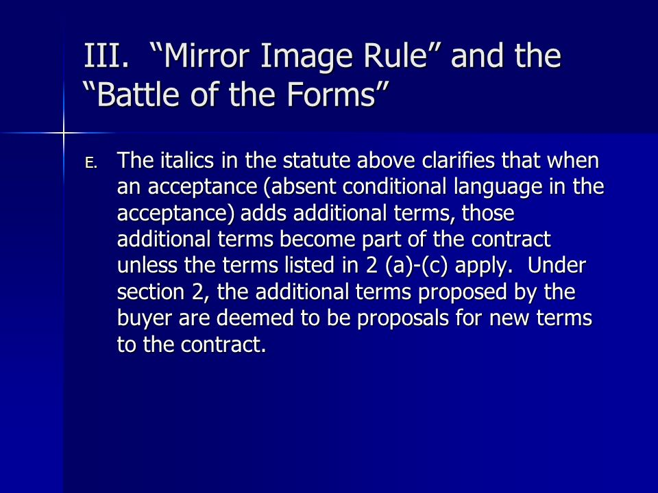 III. Mirror Image Rule and the Battle of the Forms