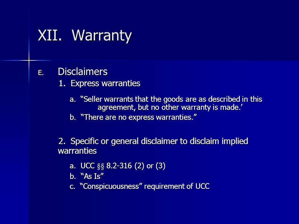 XII. Warranty Disclaimers. 1. Express warranties.