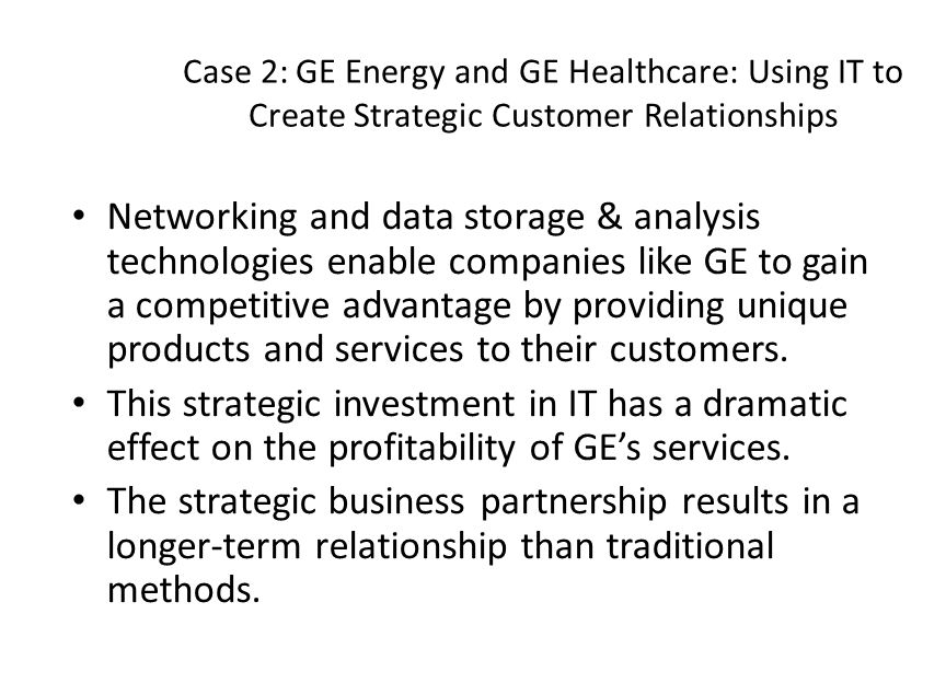 ge energy and ge healthcare using information technology to create strategic customer relationships Research, marine products, healthcare, mining, oil and gas, energy of the general electric company, best known as ge account relationships, make.