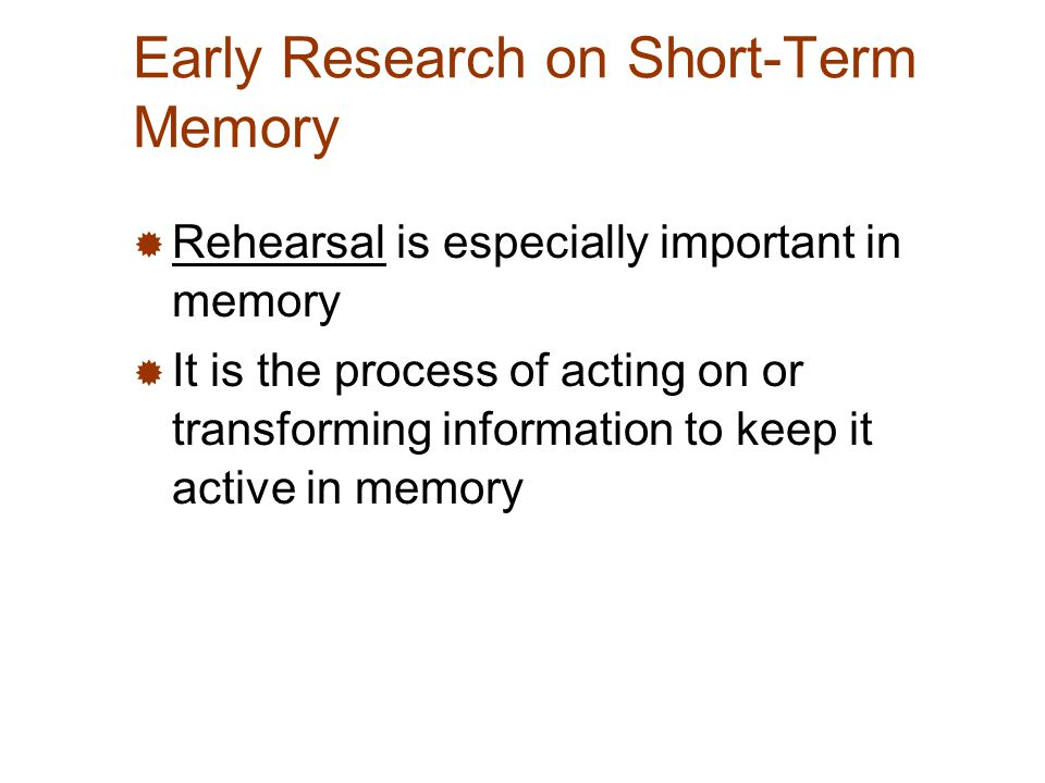short term memory research paper A research paper on the memory process print reference this  published: 23rd march, 2015   short-term memory sometimes is called working memory, and when we hold new sequences of digits this can be a new telephone number, new phrases, and new names (thompson, 2000) short-term is what we are aware of in any given time.