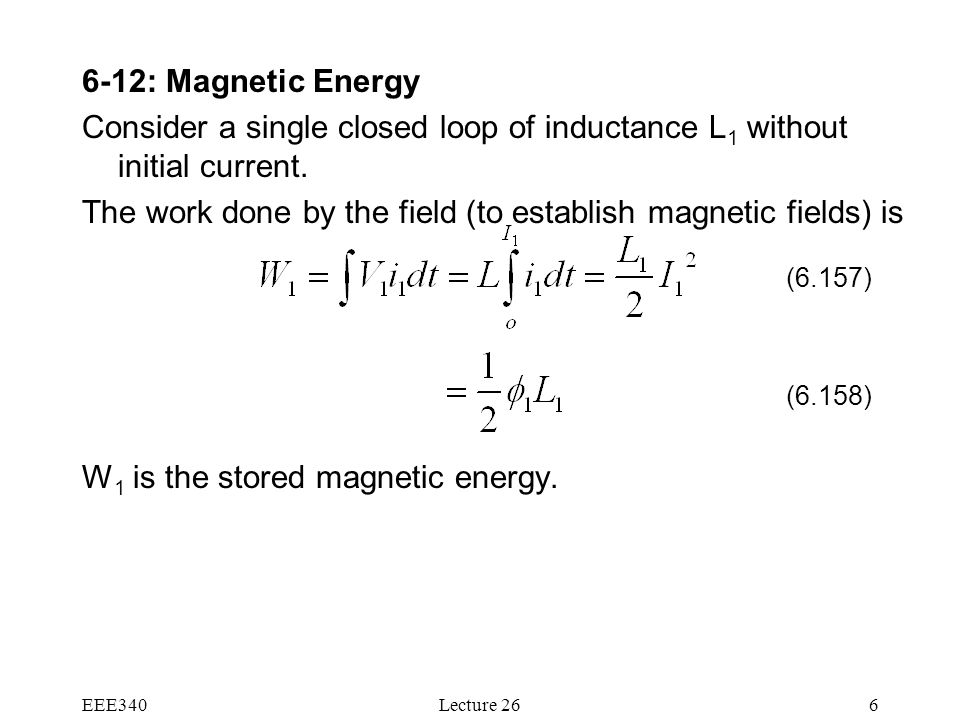 The work done by the field (to establish magnetic fields) is
